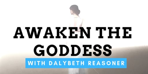 Awaken the Goddess with Dalybeth Reasoner