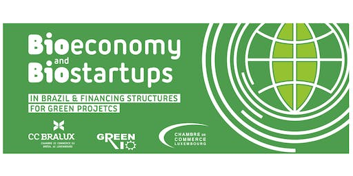 CCBRALUX - Green Rio Seminar - Bioeconomy and Biostartups in Brazil & Financing Structures for Green Projects