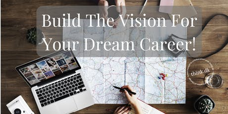 Build The Vision For Your Dream Career! tickets