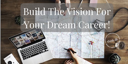Build The Vision For Your Dream Career!