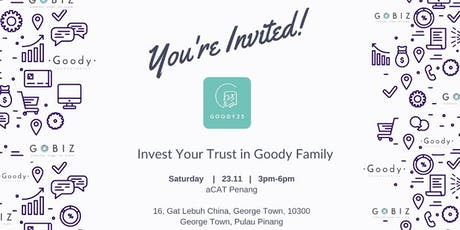 Invest Your Trust in Goody Family (PENANG) tickets
