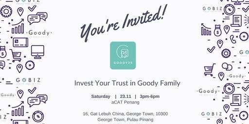 Invest Your Trust in Goody Family (PENANG)