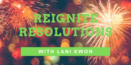 Reignite Resolutions with Lani Kwon, MA tickets