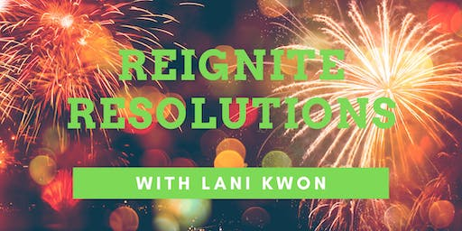 Reignite Resolutions with Lani Kwon, MA
