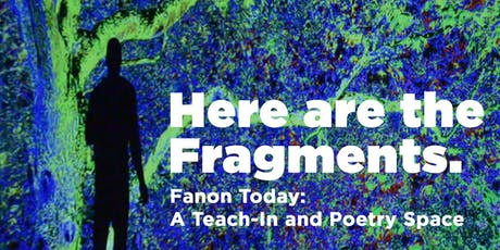 Here are the Fragments. Fanon Today: A Creative Symposium tickets