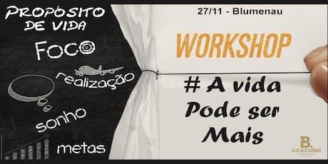 Workshop - A Vida Pode Ser Mais bilhetes