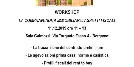 Workshop La compravendita immobiliare: aspetti fiscali biglietti