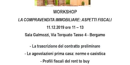Workshop La compravendita immobiliare: aspetti fiscali