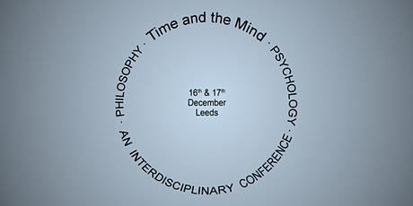 Time and the Mind - An Interdisciplinary Philosophy-Psychology Conference tickets