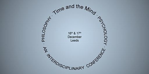 Time and the Mind - An Interdisciplinary Philosophy-Psychology Conference