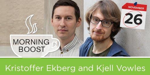 Morning Boost - Kjell Vowles and Kristoffer Ekberg