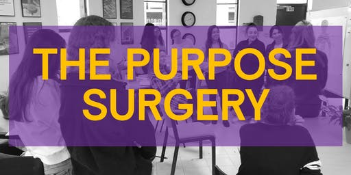 The Purpose Surgery (Leyton) - drop in to progress your Purpose Plan.