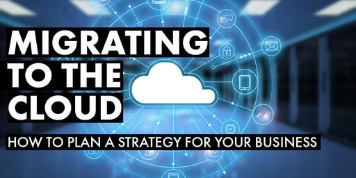 Migrating to the Cloud: how to plan a strategy for your business