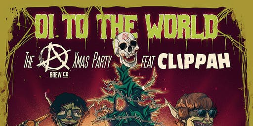 Oi To The World: The Anarchy Xmas Party, feat. Clippah