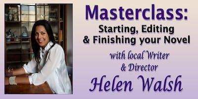 Masterclass: Starting, Editing & Finishing Your Novel