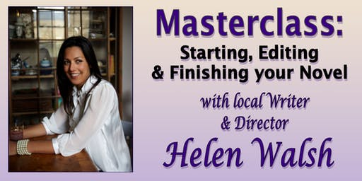 Masterclass: Starting, Editing & Finishing Your Novel