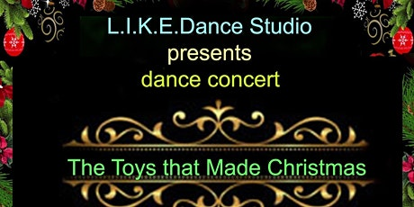 """The Toys That Made Christmas"" dance concert tickets"