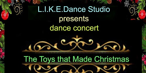 """The Toys That Made Christmas"" dance concert"
