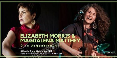 Magdalena Matthey & Elizabeth Morris en San Luis entradas