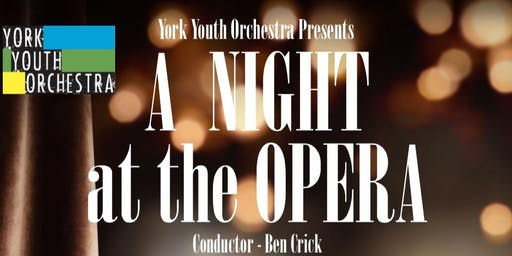 York Youth Orchestra - A Night at the Opera