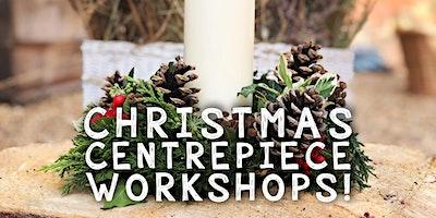 Christmas Centrepiece Workshop - 2 for £40