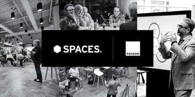 FATHOM + SPACES present: The space to create your future