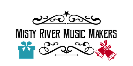 """""""T'is The Season"""" Misty River Music Makers 2019 Holiday Concert tickets"""