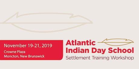 Atlantic Indian Day School Settlement Training Workshop tickets