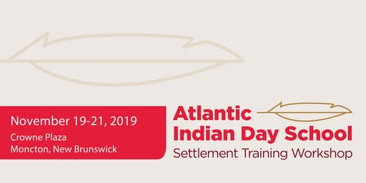 Atlantic Indian Day School Settlement Training Workshop