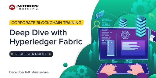 Corporate Blockchain Training: Deep Dive with Hyperledger Fabric [Amsterdam]