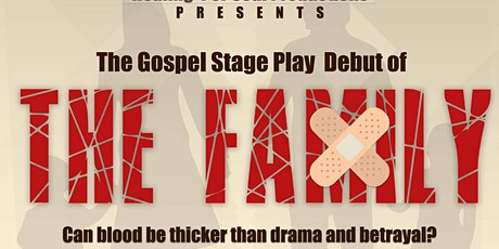 "The Gospel Stage Play-""The Family"" tickets"