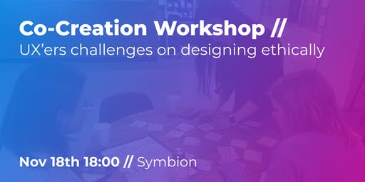 Co-Creation Workshop // UX'ers challenges on designing ethically