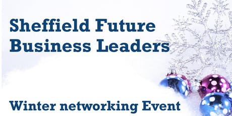Sheffield Future Business Leaders - Winter Networking Event tickets