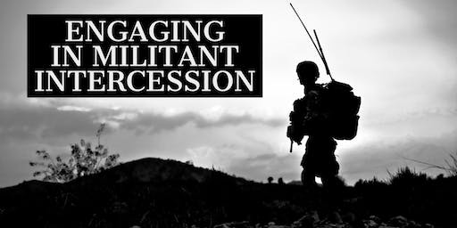 Engaging in Militant Intercession | Heatseekers Prayer & Intercession