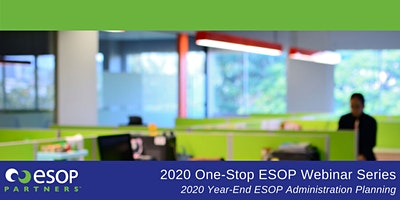 2020 Year-End ESOP Administration Planning