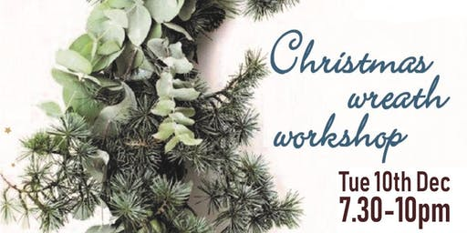 Wreath making workshop 10th Dec