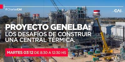 Proyecto Genelba: Los desafíos de construir una central térmica