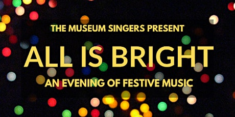 All Is Bright: An Evening of Festive Music tickets