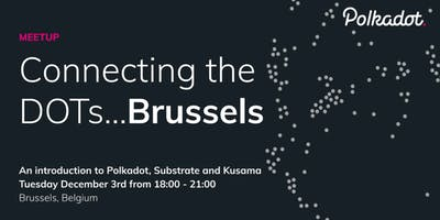 Connecting the DOTs -an intro to Polkadot, Substrate and Kusama in Brussels
