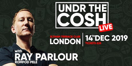 Undr The Cosh Live with Ray Parlour. tickets
