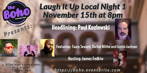 Laugh It Up Local:Our Regional Show,Night 1-November 15th at 8pm