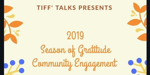 Tiff' Talks Season of Gratitude Community Engagement