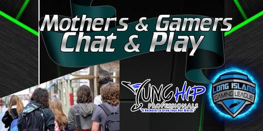 Mother's and Gamer Chat & Play
