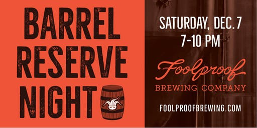 Foolproof Brewing's Barrel Reserve Night 2019 (21+)