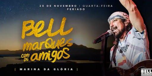 Bell Marques com os Amigos : Marina da Glória : Feriado