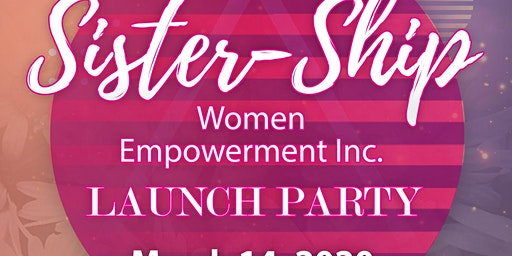 Sister- Ship Women Empowerment Inc., Launch Party