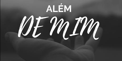 ALÉM DE MIM