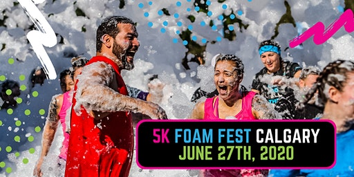 The 5K Foam Fest - Calgary/Airdrie, AB 2020