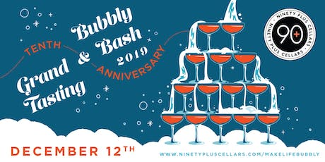 90+ Cellars 10th Anniversary Bubbly Bash & Grand Tasting tickets