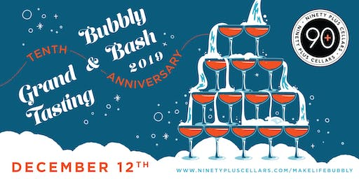 90+ Cellars 10th Anniversary Bubbly Bash & Grand Tasting